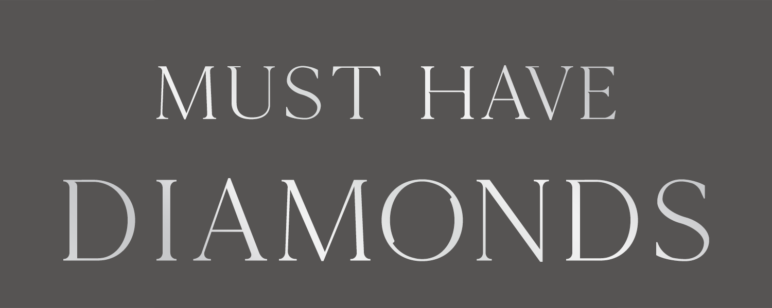 Must Have Diamonds